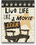Live Life Like A Mov...<span>Live Life Like A Movie Star</span>