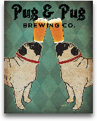 Pug And Pug Brewing ...<span>Pug And Pug Brewing - 11x14</span>
