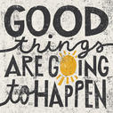 Good Things are Going to Happen - 12x12