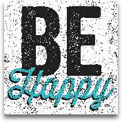 Be Happy - 12x12